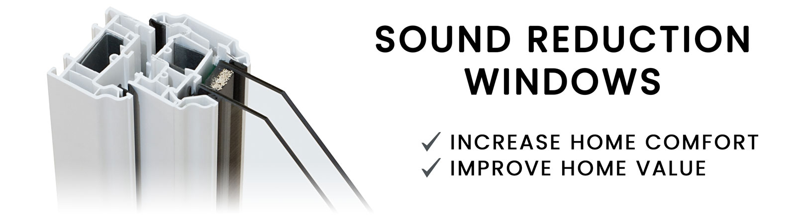 Sound reduction windows increase home comfort and improve home value